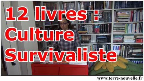 12 livres : Culture Survivaliste. Pour avoir une vraie culture survivaliste dans les domaines de base de la préparation !