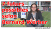 7 futurs possibles selon Bernard Werber