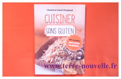 Cuisiner sans gluten, des recettes pour tous les jours