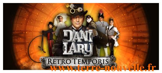 Dani Lry, Retro Temporis, un magnifique spectacle dans l'univers de Jules Verne