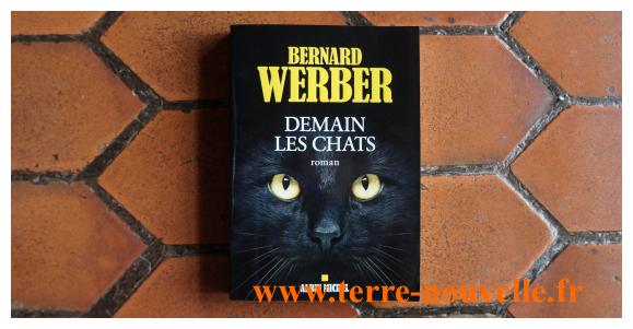 Demain les chats : dernier roman survivaliste de Bernard Werber