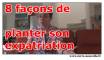 Expatriation : 8 façons de planter son expatriation