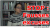 stop aux fausses excuses