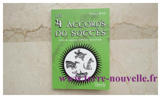 Les 4 accords du succès selon la sagesse toltèque ancestrale : les 4 qualités fondamentales à cultiver et leur 4 animaux symboles associés