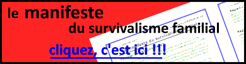 manifeste du survivalisme familial2 Survivalisme : Stage de survie, stage de bushcraft
