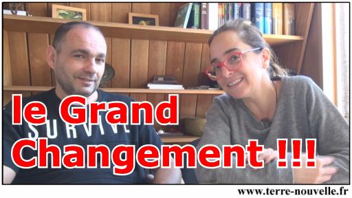 Le Grand Changement : notre nouvelle chaîne SuperVivalisme, pour sortir de la matrice et vivre une vie explosive !!!