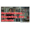 survivalisme : l'éducation des enfants