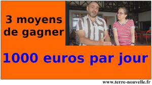 3 moyens de gagner 1000 euros par jour