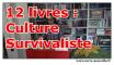12 livres pour avoir une vraie Culture Survivaliste