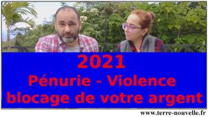 2021 : pénurie, violence, blocage de votre argent