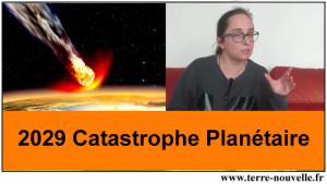 2029 - Catastrophe planétaire : à quoi s'attendre ?... Que faire ?...