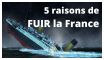 5 raisons de FUIR la France