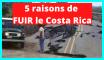 5 raisons de fuir le Costa Rica