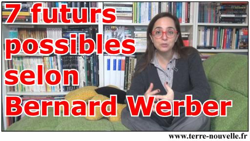 Les 7 futurs possibles selon Bernard Werber