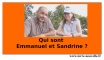 Qui sont Emmanuel et Sandrine ?