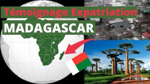 Témoignage Expatriation MADAGASCAR : sécurité, choc culturel et survie
