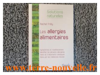 Les allergies alimentaires, pour des solutions naturelles, Rachel Frély