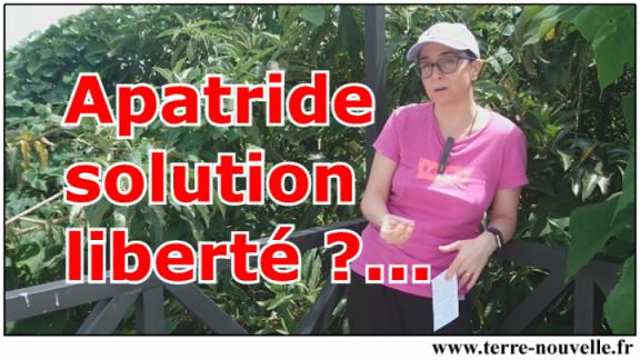 Apatride : la solution liberté ?...
