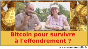 Survivalisme financier et Bitcoin : le bitcoin pour survivre à l'effondrement ?...