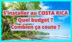 Budget COSTA RICA : combien ça coûte de vivre au Costa Rica
