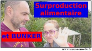 Bunker, sur-production alimentaire et Survivalisme...