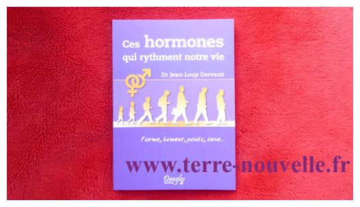 Ces hormones qui rythment notre vie : forme, humeur, poids, sexe,...