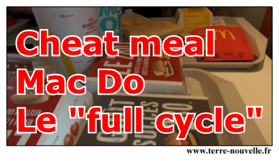Cheat meal chez Mac Do : le full cycle ou manger un produit de chaque, waouh !!!!