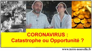 Coronavirus : catastrophe ou opportunité ?...