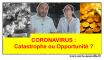 coronavirus : catastrophe ou opportunité