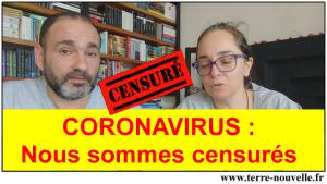 Coronavirus : nous sommes censurés, vidéo supprimée sur Youtube