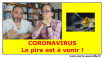 Coronavirus le pire est à venir