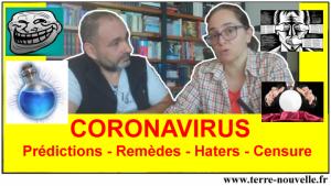 Coronavirus : prédictions, remèdes, haters et censure...