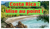 Costa Rica : mise au point !