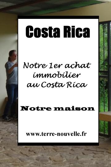 Costa RIca : on a acheté notre maison