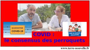 Covid-19 : le consensus des perroquets