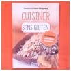 cuisiner sans gluten : recettes