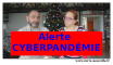 Cyberpandemie Alerte