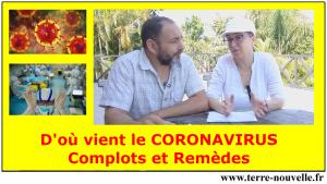 D'où vient le Coronavirus, Covid-19 ? Complots et Remèdes...