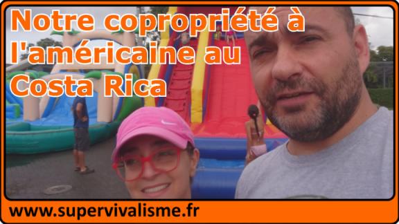Condominium au Costa Rica : dans notre co-propriété  l'américaine, gated community