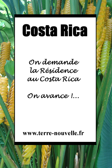 On demande la résidence au Costa Rica : on avance !...