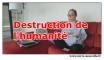 Destruction de l'humanité : qu'est-ce qui peut toucher toute l'humanité ?...
