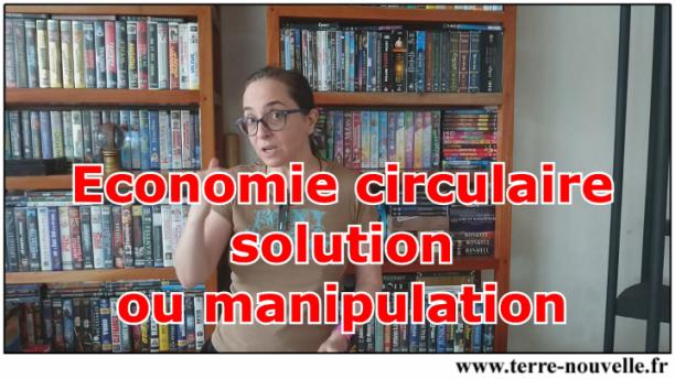 Economie circulaire : solution ou manipulation ?...