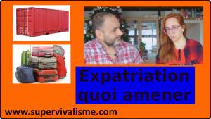 Expatriation : que faut-il emmener dans vos valises... et dans votre conteneur