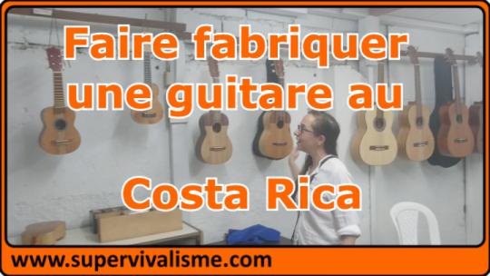 On fait fabriquer une guitare au Costa Rica chez un fabricant local : visite de l'atelier