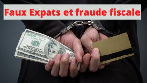 Faux Expats et fraude fiscale