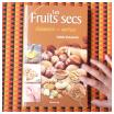 les fruits secs, saveurs et vertus, livre