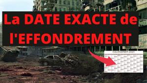 la date EXACTE de l'EFFONDREMENT
