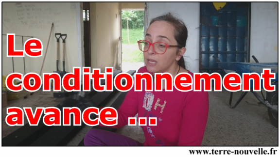 Le conditionnement avance...