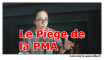le piège (secret) de la PMA