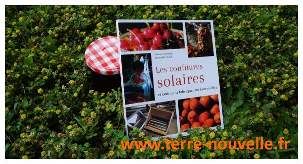 Cuire les aliments grâce au soleil ?... Les confitures solaires et comment faire un four solaire